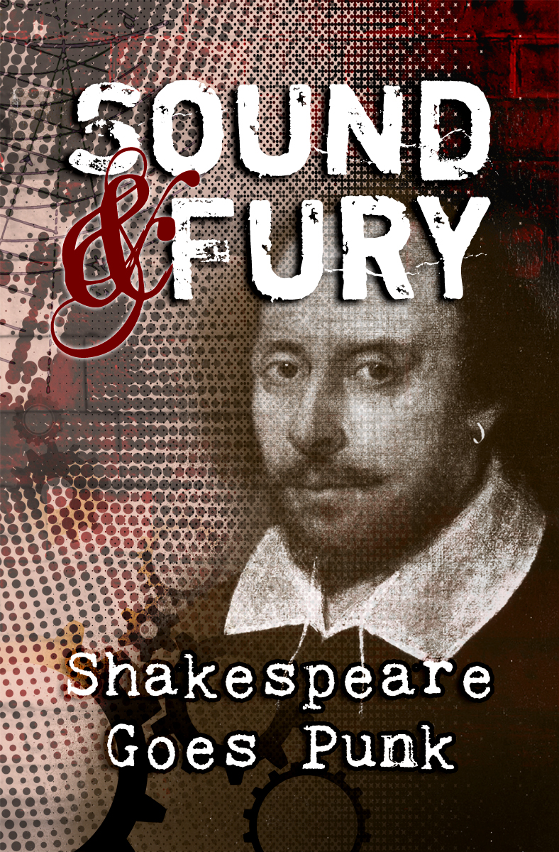 Sound and Fury: Shakespeare Goes Punk